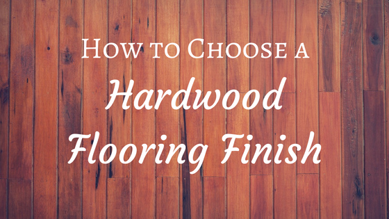 how to choose the right hardwood floor
